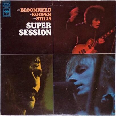 BLOOMFIELD, KOOPER, STILLS - SUPER SESSION