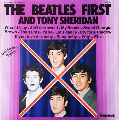 THE BEATLES - THE BEATLES FIRST AND TONY SHERIDAN