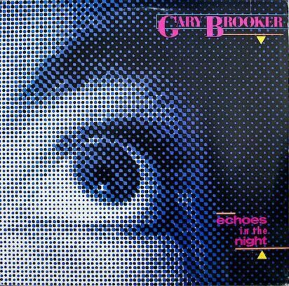 GARY BROOKER - ECHOES IN THE NIGHT