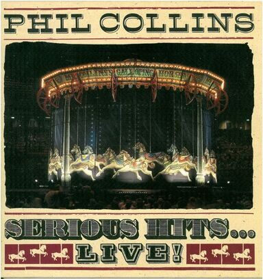 PHILL COLLINS - SERIOUS HITS…LIVE!
