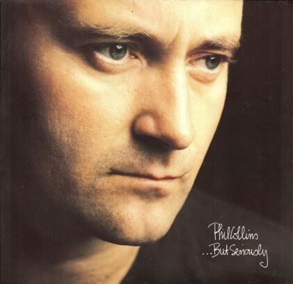 PHILL COLLINS - …BUT SERIOUSLY