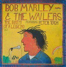 BOB MARLEY AND THE WAILERS - THE BIRTH OF A LEGEND
