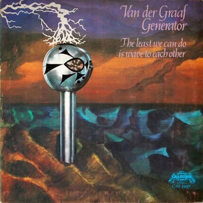 VAN DER GRAAF GENERATOR - THE LAST LEAST WE CAN DO IS WAVE TO EACH OTHER