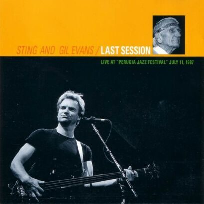 STING AND GIL EVANS - LAST SESSION
