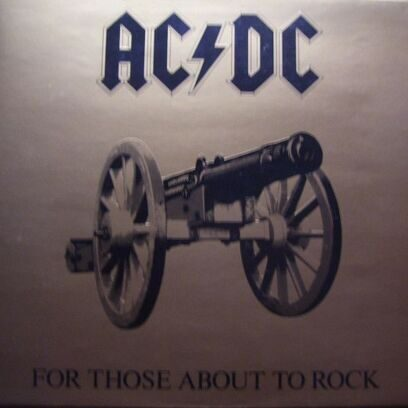 AC/DC - FOR THOSE ABOUT TO ROCK (WE SALUTE YOU)