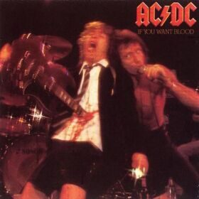 AC/DC - IF YOU WANT BLOOD - YOU'VE GOT IT