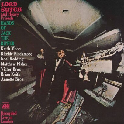 LORD SUTCH AND JACK THE RIPPER - HANDS OF JACK THE RIPPER
