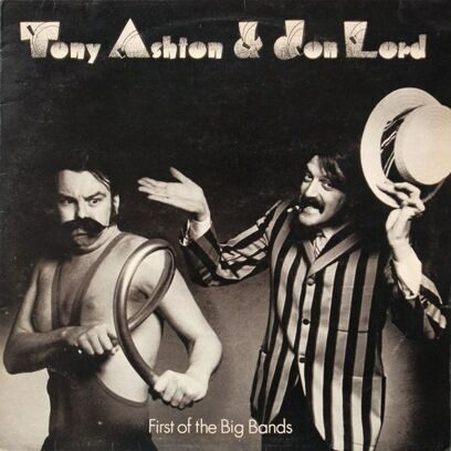 TONY ASHTON & JON LORD - FIRST OF THE BIG BANDS